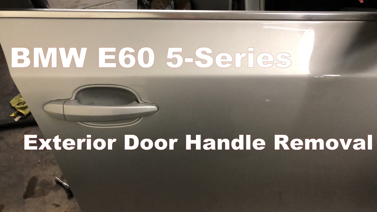 Bmw E60 5 Series Exterior Door Handle Removal Youtube