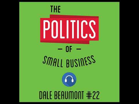 22: The Politics of Small Business - Dale Beaumont