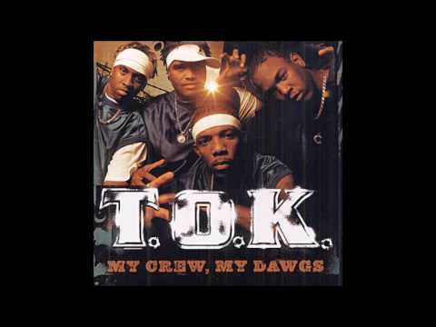 T.O.K. - My Crew My Dawgs (full album)