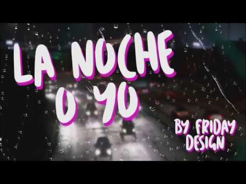 La Noche o Yo - Friday Music (Lyric Video)