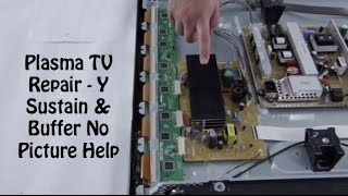 plasma tv repair no image no picture on plasma tv screen how to replace y buffer y sustain