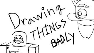 Drawing Things Badly: Roblox Emoji, Mike Wazoski, and More