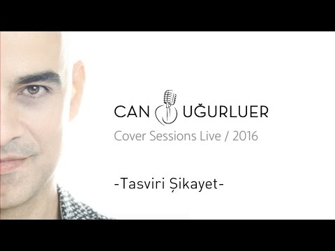 Tasviri Şikayet - Can Uğurluer   Cover Sessions Live 2016