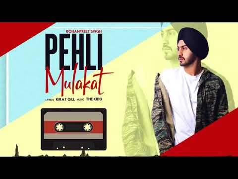 Pehli Mulakaat Rohanpreet Singh Mp3 (Full Song)