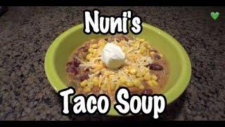 Nuni's Taco Soup