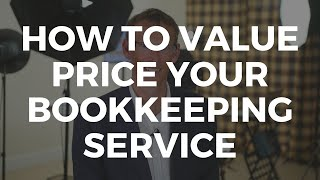 How To Value Price Your Bookkeeping Service