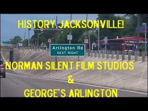 Jacksonville History Norman Silent Film Studios, Jacksonville's Filmmaking Heritage, and Arlington