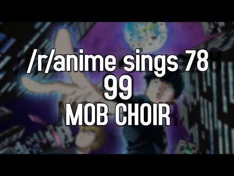 /r/Anime Sings - 99 (Mob Psycho 100 OP)