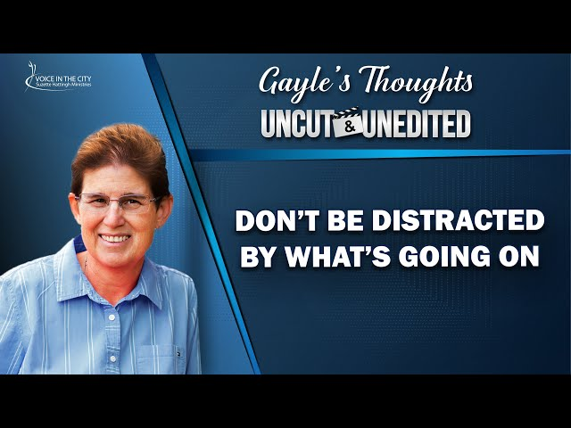 Don't be distracted by what's going on | EP28