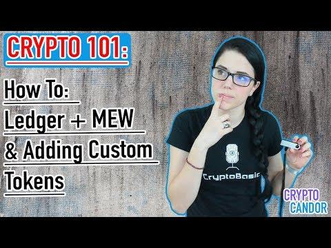 Crypto 101: Using the Ledger Nano S & MyEtherWallet + Adding Custom Tokens 🤓