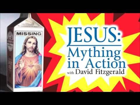 Jesus: Mything in Action - with David Fitzgerald (TTA Podcast 320)