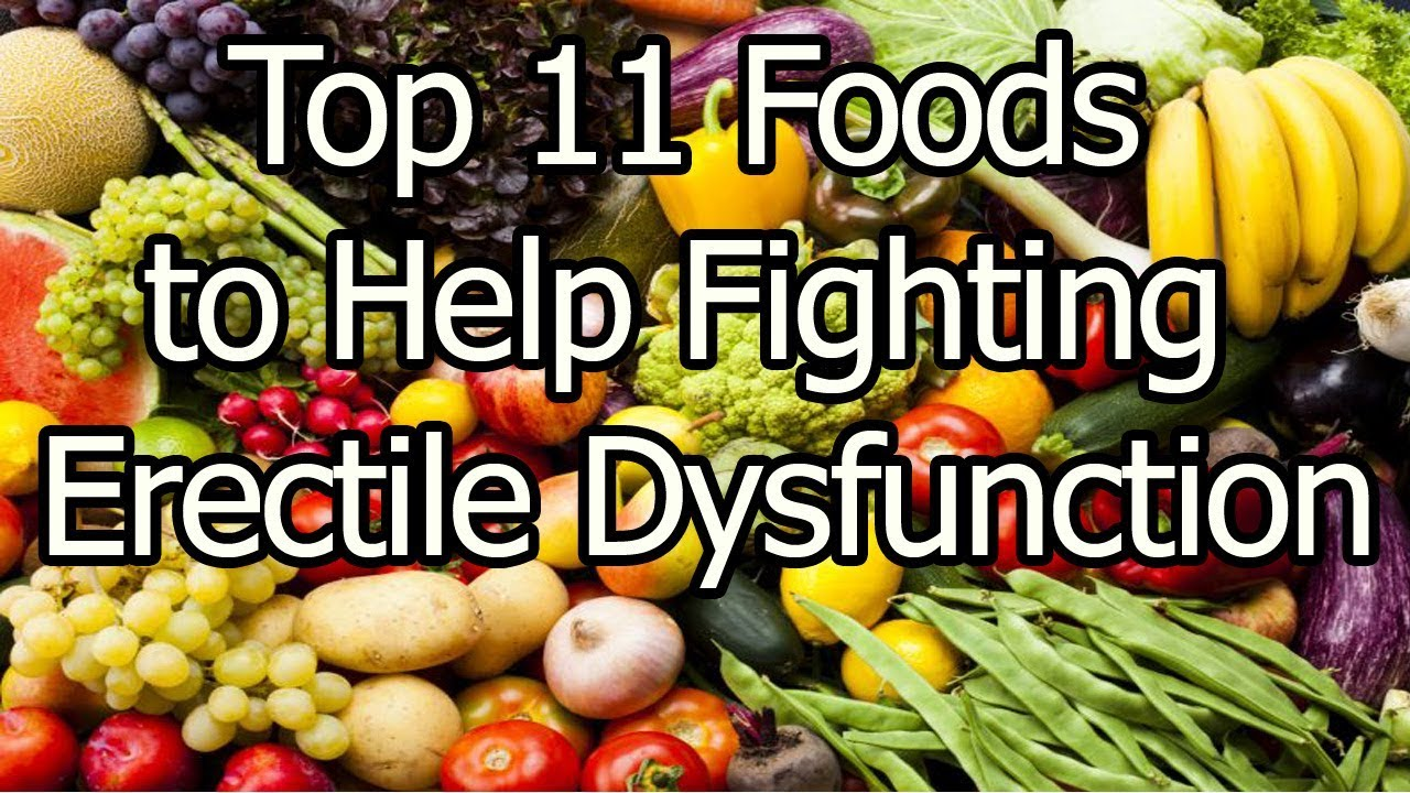 Natural foods to help erectile dysfunction