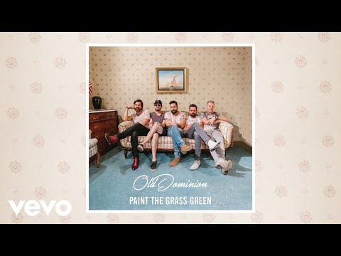 Old Dominion - Paint the Grass Green (Audio)
