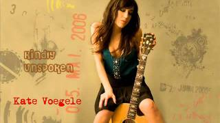 Kate Voegele - Kindly Unspoken - Instrumental/Karaoke