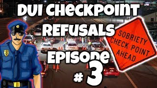DUI Checkpoint Refusal - The Law - Episode 3