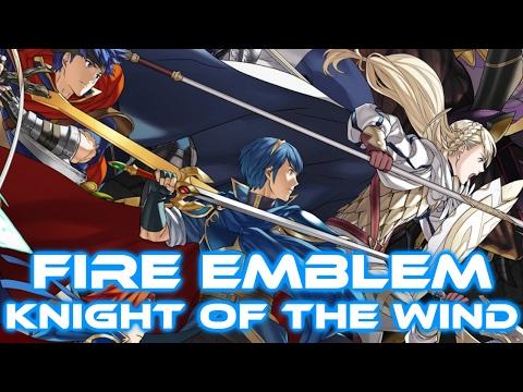 Fire Emblem  Knight of the Wind With Lyrics