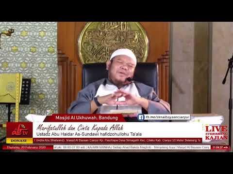 LIVE - Marifatulloh Dan Cinta Kepada Allah - Ustadz Abu Haidar As-Sundawy Hafidzohulloh