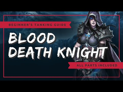 Beginner's Blood Death Knight Tanking Guide | WoW BFA