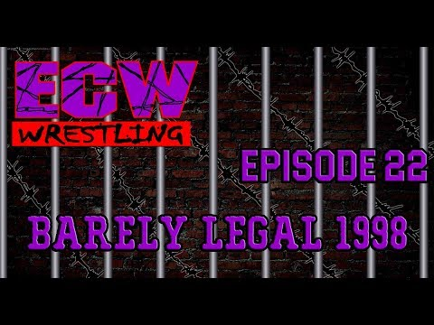"""TEW 2016 - Extreme Championship Wrestling - Episode 22 - """"Barely Legal 1998"""""""