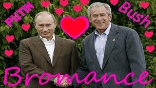 Bush Putin Bromance  - Буш Путин брамантика - 布什 和 普京 的 爱