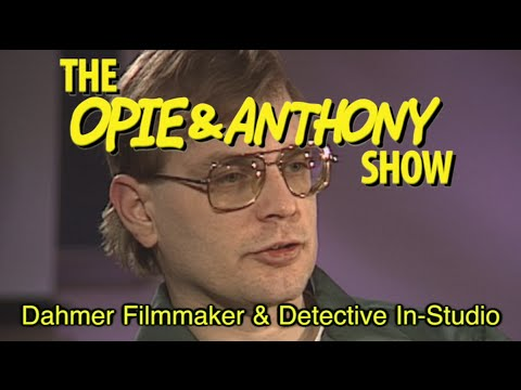 Opie & Anthony: Dahmer Filmmaker & Detective In-Studio (01/31/13)