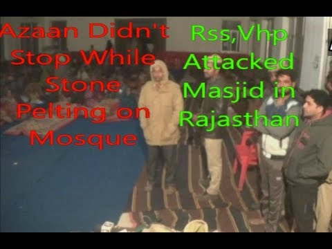 Rss Goons Attacked | Mosque | But Azaan Didn't Stop | Rajasthan