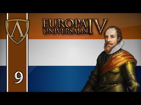 Let's Play Europa Universalis IV -- Rule Britannia -- Netherlands -- Part 9