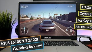 Asus Vivobook S510UN-BQ217T Gaming Review ! (2018)