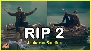 RIP 2 (Official Song) Jaskaran Sandhu | Reply To RIP 2 Singga By Jaskaran Sandhu | RIP Singga Song