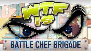 WTF is... Battle Chef Brigade ?