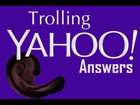 Trolling Yahoo Answers