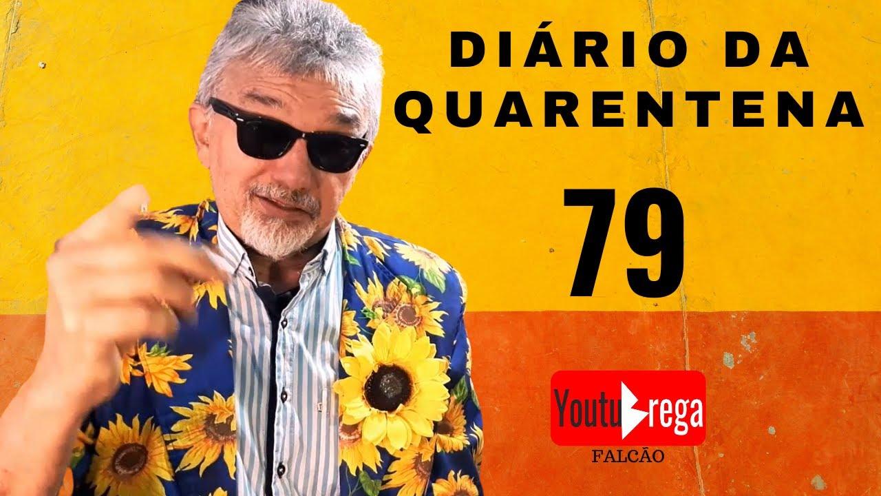 DIÁRIO DA QUARENTENA 79 - Falcão - 06.07.2020
