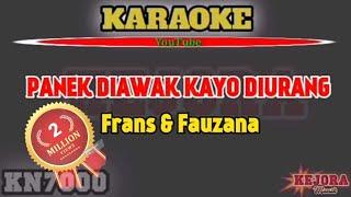 Download PANEK DIAWAK KAYO DIURANG Karaoke/lirik Frans & Fauzana
