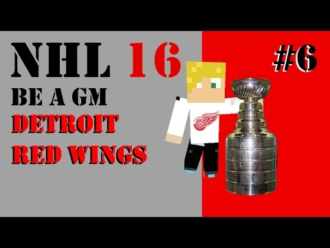 "NHL 16 Be A GM #6 - Detroit Red Wings ""Up to the Trade Deadline"""