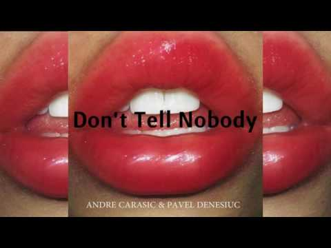 Andre Carasic & Pavel Denesiuc - Don't Tell Nobody (Prod. by Obrian)