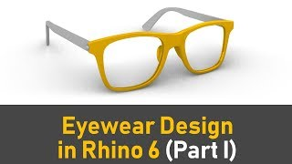 How To 3D Model An Eyewear in Rhino 6 (Part I) : Rhino Jewelry CAD Design Tutorial #71 (2019)