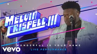 Melvin Crispell, III - Wonderful Is Your Name (Live)