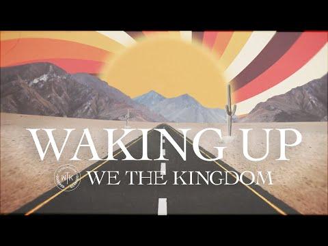 We The Kingdom - Waking Up (Lyric Video)