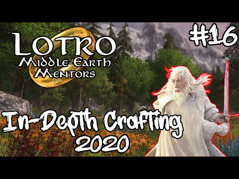 LOTRO Crafting In-Depth 2020 | Middle Earth Mentors #16 |