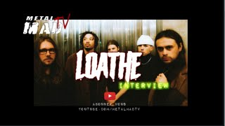 LOATHE interview