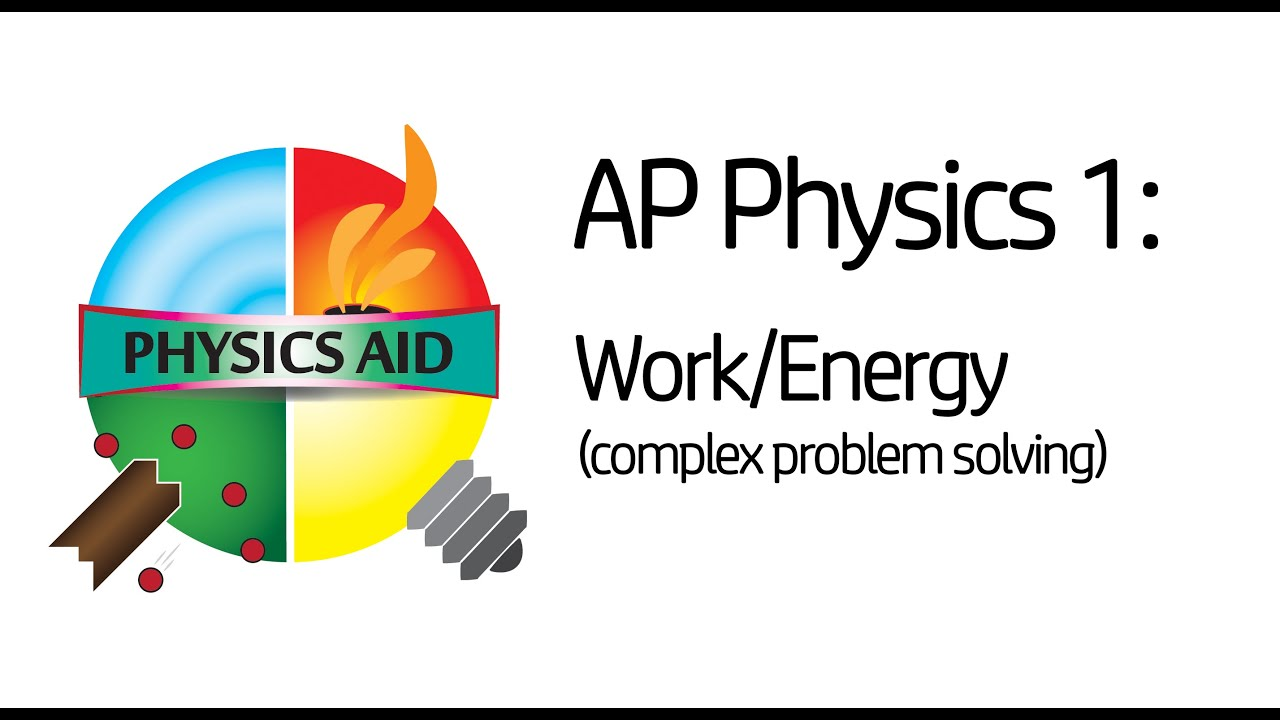 ap physics work energy problems complex problem solving ap physics 1 work energy problems complex problem solving