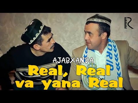 Ajabxanda - Real, Real va yana Real | Ажабханда - Реал, Реал ва яна Реал