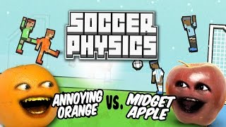 SOCCER PHYSICS: Midget Apple vs Annoying Orange