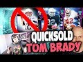 QUICKSELLING ALL THE TOM BRADY CARDS!! HUGE UPGRADES - MADDEN 19 PACK OPENING
