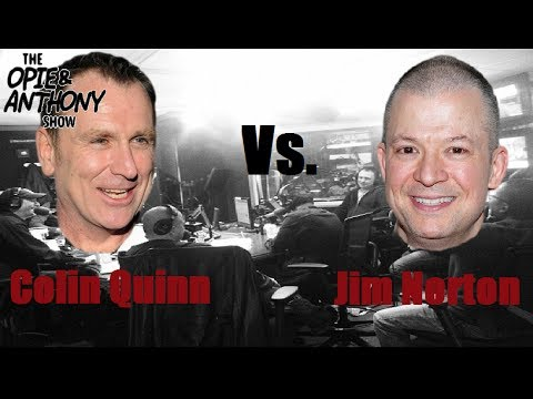 Opie & Anthony  Colin Quinn vs Jim Norton, Best of Part 1 of 2