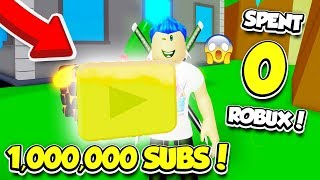 I Actually Spend ZERO ROBUX And GET 1,000,000 SUBSCRIBERS In YOUTUBER SIMULATOR!! (Roblox)