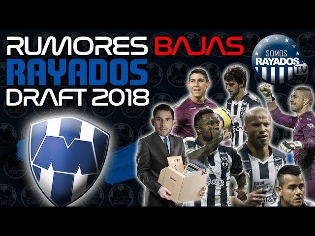 RUMORES | BAJAS DE RAYADOS APERTURA 2018 | DRAFT LIGA MX