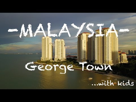 #11. How to get the most out of George Town, Malaysia in 1 day