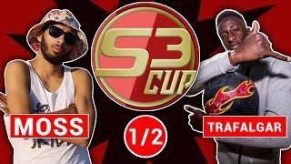 MOSS VS TRAFALGAR - 1/2 FINALE #S3CUP
