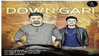 DOWN GARI ● UMAIR CH ● ARES ● OFFICIAL TEASER ● LATEST ● 2017 ● HAAਣੀ Records